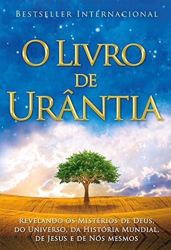 O Livro de Urântia: Revelando os Misterios de Deus, do Universo, de Jesus e Sobre Nos Mesmos