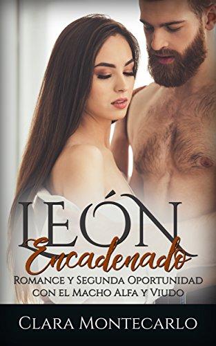 León Encadenado: Romance y Segunda Oportunidad con el Macho Alfa y Viudo (Novela Romántica y Erót