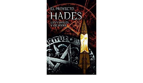 Amazon.com: El proyecto Hades (Spanish Edition) eBook: Lynn Sholes, Joe Moore: Kindle Store