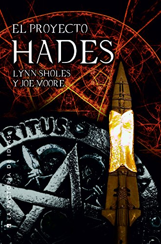 El proyecto Hades (Spanish Edition) by [Sholes, Lynn, Moore, Joe