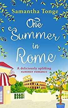 One Summer in Rome: a deliciously uplifting summer romance! by [Tonge, Samantha]