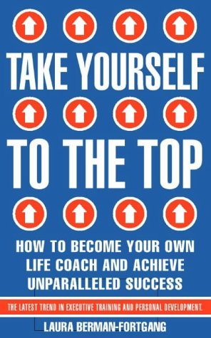 Take Yourself to the Top: How the Secrets of a Leading Life Coach Will Help You Achieve Success