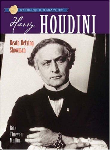Sterling Biographies®: Harry Houdini: Death-Defying Showman pdf epub