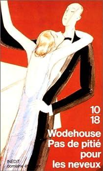 Pas de pitié pour les neveux par Wodehouse