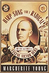 Harp Song for a Radical: The Life and Times of Eugene Victor Debs