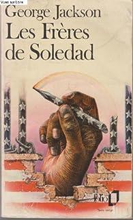 Les Frères de Soledad : Lettres de prison par George Jackson