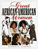 Great African-American Women, Darryl Lyman, 0517162164