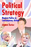 Political Strategy, S. Barber, 1903499283