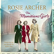 The Munitions Girls Audiobook by Rosie Archer Narrated by Anne Dover
