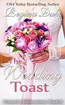 The Wedding Toast (Colorado Billionaires Book 6) by [Duke, Regina]