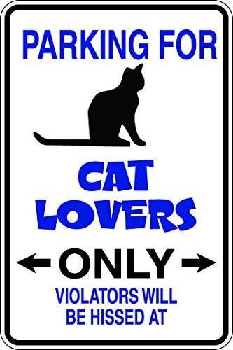 Parking for cat lovers only violators will be hissed at 8x12 funny novelty metal aluminum sign ()