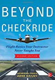 Beyond the Checkride, Second Edition : Flight Basics Your Instructor Never Taught You, Fried, Howard and Gailey, Gene, 0071822534