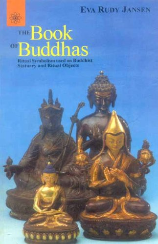 The Book of Buddhas: Ritual Symbolism Used on Buddhist Statuary and Ritual Objects, Eva Rudy Jansen