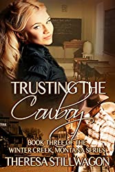 Trusting the Cowboy (Winter Creek, Montana Series Book 3)