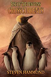 Crosscurrents (The Rise of the Penguins Saga Book 3)