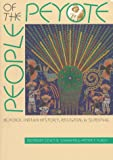 People of the Peyote: Huichol Indian History, Religion, and Survival