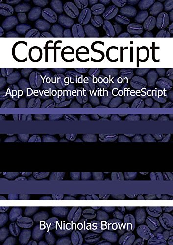 #freebooks – CoffeeScript: Your guide book on App Development with CoffeeScript by Nicholas Brown