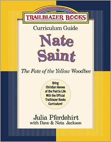 Nate Saint Curr Guide ( Fate of the Yellow Woodb (Trailblazer Books Curriculum Guides)