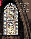 Stained Glass of Canterbury Cathedral, Michael Michael and Sebastian Strobl, 1857593391