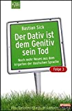 Der Dativ ist dem Genitiv sein Tod. Folge 03: Noch mehr aus dem Irrgarten der deutschen Sprache. Die Zwiebelfisch-Kolumnen / Spiegel-Online