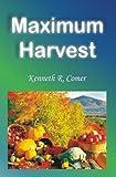 Maximum Harvest, Kenneth Comer, 1481095285