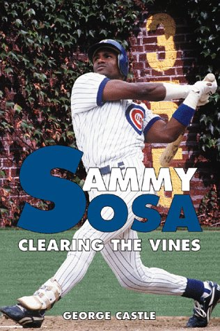 Sammy Sosa: Clearing the Vines