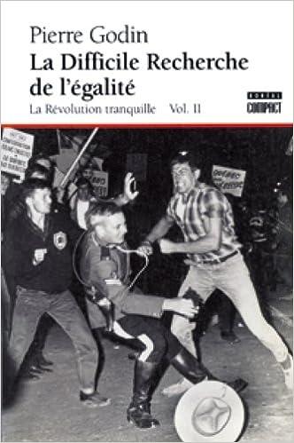 La Difficile Recherche de l'Égalité: La Révolution tranquille, Volume II pdf epub