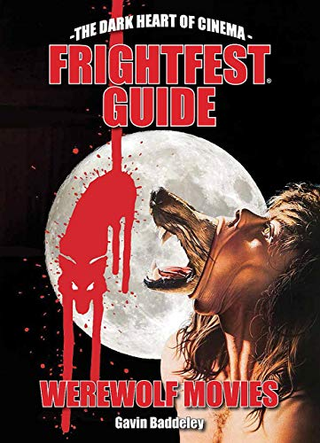 The Frightfest Guide To Werewolf Movies por Axelle Carolyn,Andy Nyman