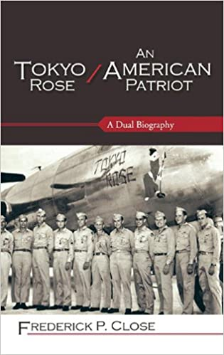 Download Tokyo Rose / An American Patriot: A Dual Biography (Security and Professional Intelligence Education Series) PDF, azw (Kindle), ePub