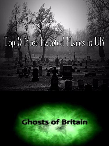 Top 5 Most Haunted Places in UK]()