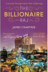 The Billionaire Raj: SHORTLISTED FOR THE FT and MCKINSEY BUSINESS BOOK OF THE YEAR AWARD 2018 Hardcover