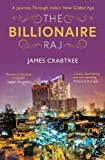 img - for The Billionaire Raj: A Journey Through India's New Gilded Age book / textbook / text book