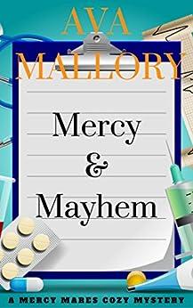 Mercy & Mayhem: A Mercy Mares Cozy Mystery Book One by [Mallory, Ava]