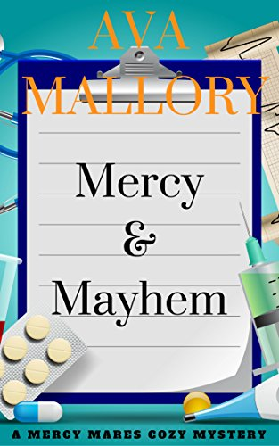 Mercy & Mayhem: A Mercy Mares Cozy Mystery Book One by [Mallory, Ava]