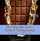 The Chocolate Lovers' Guide and Tasting Journal, Annmarie Kostyk, 1448634199