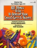 One Hundred and One Things to Do to Develop Your Child's Gifts and Talents, Susan Amerikaner, 0812594975
