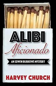 Alibi Aficionado (Edwin Burrows Mystery Book 1)