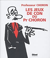 Les jeux de con du Professeur Choron par Choron