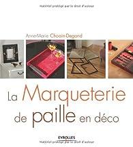 La Marqueterie de paille en déco par Anne-Marie Choain-degand