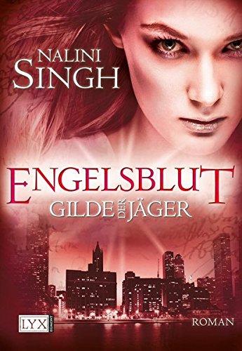 Gilde der Jäger - Engelsblut Taschenbuch – 4. November 2011 Nalini Singh Cornelia Röser LYX 380258595X