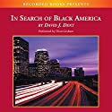 In Search of Black America: Discovering the African-American Dream Audiobook by David Dent Narrated by Dion Graham