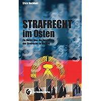 Strafrecht im Osten: Ein Abriss über die Geschichte des Strafrechts in der DDR (Edition Zeitgeschichte, Band 37)
