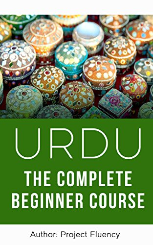 Urdu: The Complete Urdu Learning Course for Beginners: Start Speaking Basic Urdu Immediately (Urdu for Beginners, Learn Urdu, Urdu ()