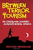 Between Terror and Tourism, Michael Mewshaw, 1582434344