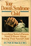 Your Down's Syndrome Child, Eunice McClurg, 0385230230