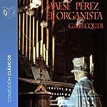 Maese Pérez el organista [Maese Pérez the Organist] | Gustavo Adolfo Bécquer