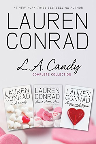 L.A. Candy Complete Collection: L.A. Candy, Sweet Little Lies, Sugar and Spice (Collection Conrad Lauren)