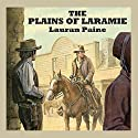 The Plains of Laramie Audiobook by Lauran Paine Narrated by Jeff Harding