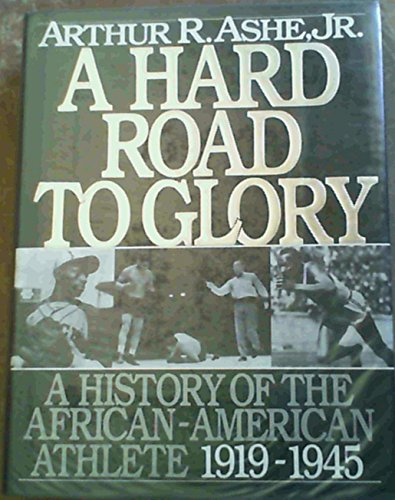 Books : A Hard Road to Glory: A History of the African-American Athlete, 1919-1945