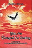 You Are Designed for Destiny, Gerald D. Mccann, 0595365280